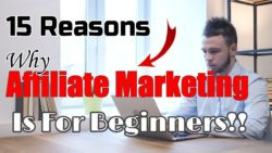15 Reasons Why Affiliate Marketing Is #1 Online Business For Beginners