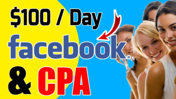 V18.Make $100 Per Day With CPA Marketing, Facebook Ads And Clickfunnels