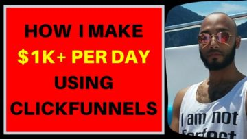 How I Make Money Using Click Funnels and Affiliate Marketing 2019-2020
