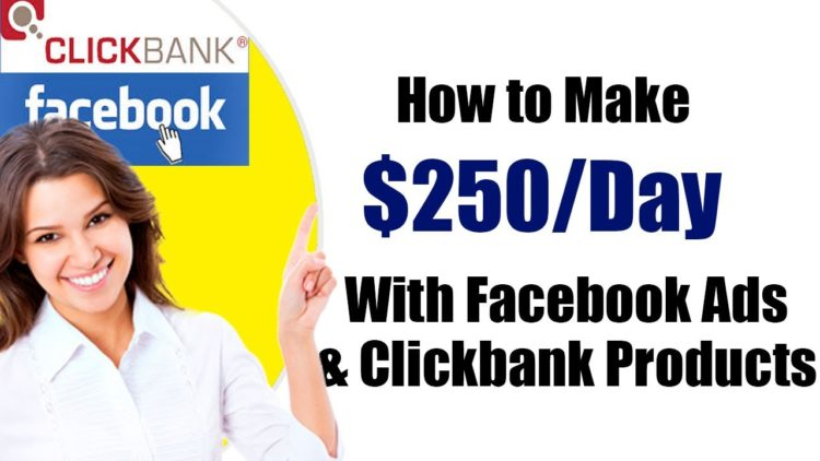 How To Make $200/Day Promoting ClickBank Products With Facebook Ads [Step by Step]