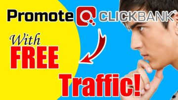 How To Promote Clickbank Products Without a Website With Free FAST Traffic